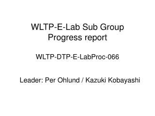 WLTP-E-Lab Sub Group Progress report WLTP-DTP-E-LabProc-066
