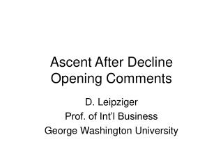 Ascent After Decline Opening Comments