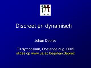 Discreet en dynamisch