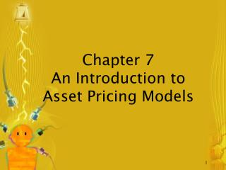 Chapter 7 An Introduction to Asset Pricing Models