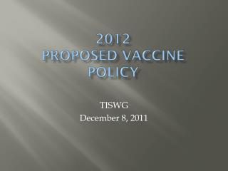 2012 Proposed Vaccine Policy