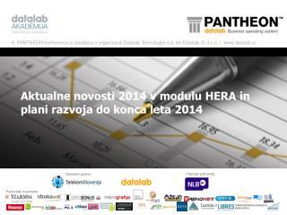 Aktualne novosti 2014 v modulu HERA in plani razvoja do konca leta 2014