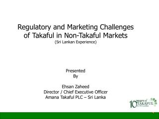 Regulatory and Marketing Challenges  of Takaful in Non-Takaful Markets (Sri Lankan Experience)