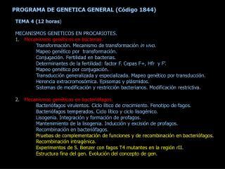 TEMA 4 (12 horas ) MECANISMOS GENETICOS EN PROCARIOTES. 1.    Mecanismos genéticos en bacterias.