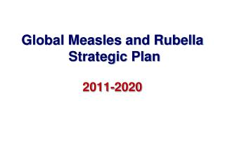 Global Measles and Rubella  Strategic Plan 2011-2020