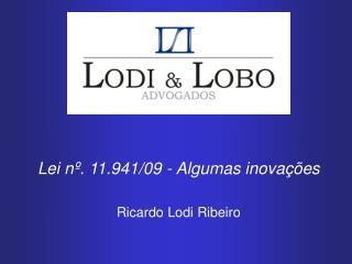 Lei nº. 11.941/09 - Algumas inovações Ricardo Lodi Ribeiro