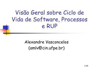 Visão Geral sobre Ciclo de Vida de Software, Processos e RUP