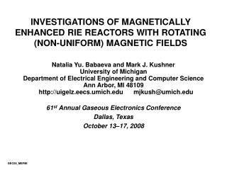 INVESTIGATIONS OF MAGNETICALLY ENHANCED RIE REACTORS WITH ROTATING (NON-UNIFORM) MAGNETIC FIELDS