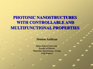 PHOTONIC NANOSTRUCTURES   WITH CONTROLLABLE AND  MULTIFUNCTIONAL PROPERTIES