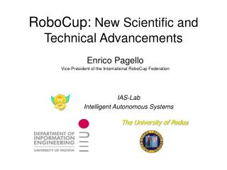 RoboCup:  New Scientific and Technical Advancements