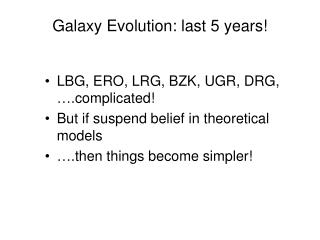 Galaxy Evolution: last 5 years!