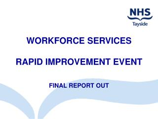 WORKFORCE SERVICES   RAPID IMPROVEMENT EVENT FINAL REPORT OUT