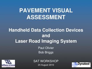 PAVEMENT VISUAL ASSESSMENT Handheld Data Collection Devices and Laser Road Imaging System