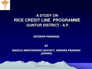 A STUDY ON  RICE CREDIT LINE  PROGRAMME  GUNTUR DISTRICT - A.P.