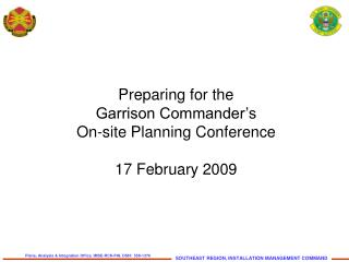 Preparing for the Garrison Commander's On-site Planning Conference 17 February 2009