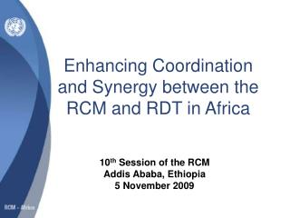 Enhancing Coordination and Synergy between the RCM and RDT in Africa