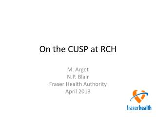 On the CUSP at RCH
