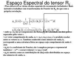 Espaço Espectral do tensor R ij