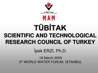 TÜBİTAK SCIENTIFIC AND TECHNOLOGICAL RESEARCH COUNCIL OF TURKEY
