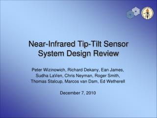 Near-Infrared Tip-Tilt Sensor System Design Review
