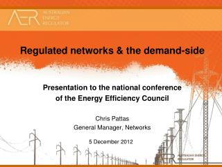 Regulated networks & the demand-side Presentation to the national conference