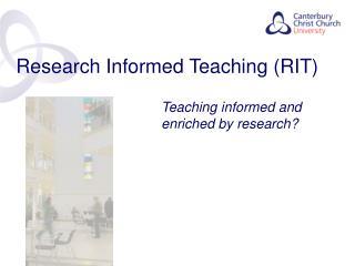 Research Informed Teaching (RIT)
