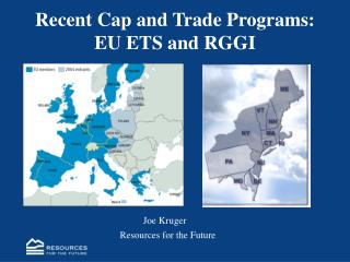 Recent Cap and Trade Programs:  EU ETS and RGGI