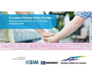 European Railway Safety Strategy EIM Safety Group (PhGALLEY and J-Å HALLDEN) 29 september 2009