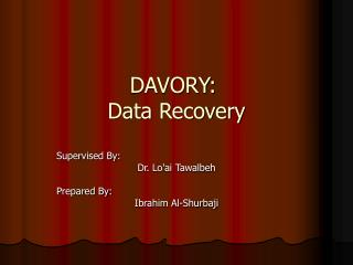 DAVORY:  Data Recovery