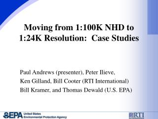Moving from 1:100K NHD to 1:24K Resolution:  Case Studies
