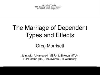 The Marriage of Dependent Types and Effects