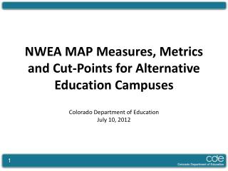 NWEA MAP Measures, Metrics and Cut-Points for Alternative Education Campuses