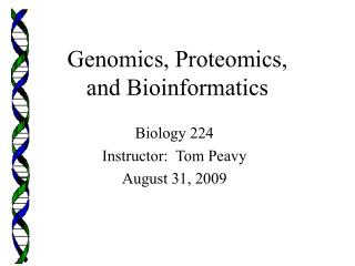 Genomics, Proteomics,  and Bioinformatics