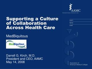 Darrell G. Kirch, M.D. President and CEO, AAMC May 14, 2008