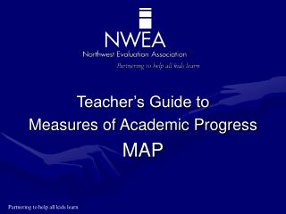 Teacher's Guide to  Measures of Academic Progress MAP