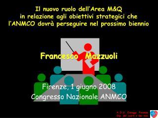 Francesco  Mazzuoli Firenze, 1 giugno 2008 Congresso Nazionale ANMCO