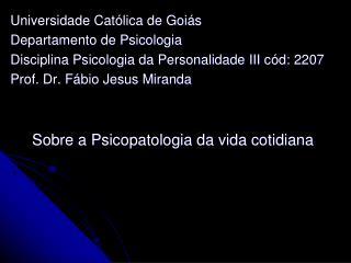 Universidade Católica de Goiás Departamento de Psicologia