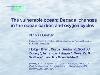 The vulnerable ocean: Decadal changes in the ocean carbon and oxygen cycles