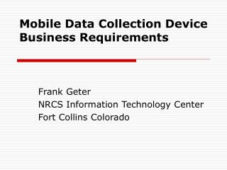 Mobile Data Collection Device Business Requirements