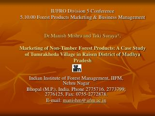 IUFRO Division 5 Conference 5.10.00 Forest Products Marketing  Business Management   Dr.Manish Mishra and Teki Suraya,
