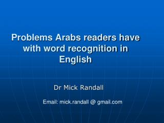 Problems Arabs readers have with word recognition in English