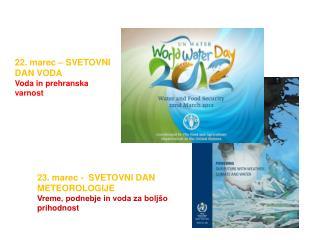 22. marec – SVETOVNI DAN VODA Voda in prehranska varnost