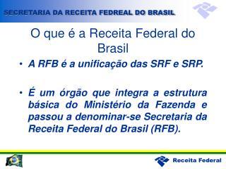 O que é a Receita Federal do Brasil