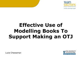 Effective Use of Modelling Books To Support Making an OTJ