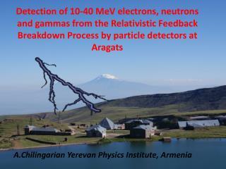 A.Chilingarian Yerevan Physics Institute, Armenia
