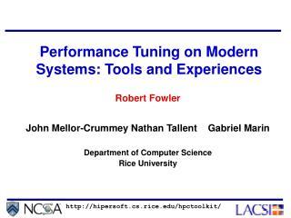 Robert Fowler John Mellor-Crummey Nathan Tallent    Gabriel Marin Department of Computer Science