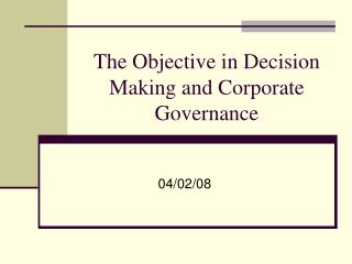 The Objective in Decision Making and Corporate Governance