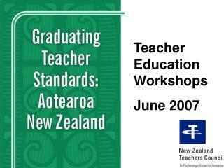 Teacher Education Workshops June 2007