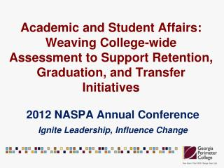 2012 NASPA Annual Conference Ignite Leadership, Influence Change