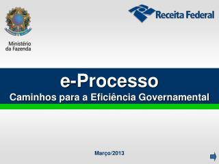 e-Processo Caminhos para a Eficiência Governamental